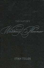 The Pastor's Wedding Planner  -     By: Stan Toler