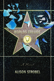 Worlds Collide - eBook  -     By: Alison Strobel