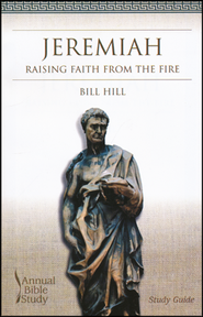 Jeremiah: Raising Faith From The Fire Study Guide  -              By: Bill Hill