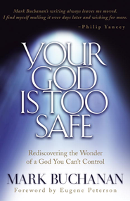 Your God is Too Safe - eBook  -     By: Mark Buchanan