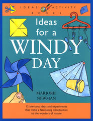 Ideas for a Windy Day   -     By: Marjorie Newman