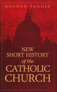 New Short History of the Catholic Church   -     By: Norman Tanner
