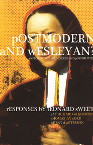 Postmodern and Wesleyan?: Exploring the Boundaries and Possibilities  -     Edited By: Jay Richard Akkermann, Thomas Jay Oord, Brent D. Peterson     By: Edited by J.R. Akkerman, T.J. Oord & B.D. Peterson
