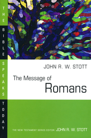 The Message of Romans: The Bible Speaks Today [BST]   -     Edited By: John Stott     By: John Stott