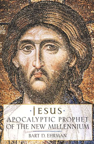 Jesus: Apocalyptic Prophet of the New Millennium   -     By: Bart D. Ehrman