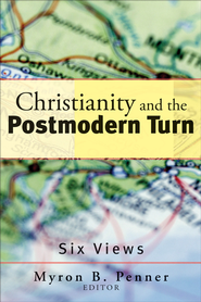 Christianity and the Postmodern Turn: Six Views - eBook  -     By: Myron B. Penner