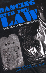Dancing with the Law: The Ten Commandments  -     By: Dan Boone
