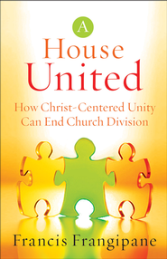 House United, A: How Christ-Centered Unity Can End Church Division - eBook  -     By: Francis Frangipane