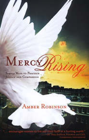 Mercy Rising: Simple Ways to Practice Justice and Compassion  -     By: Amber Robinson