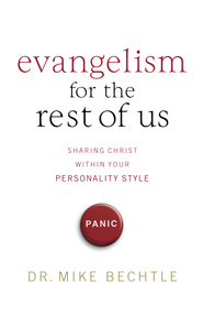 Evangelism for the Rest of Us: Sharing Christ within Your Personality Style - eBook  -     By: Mike Bechtle
