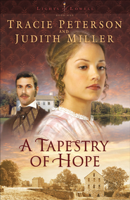 Tapestry of Hope, A - eBook  -     By: Tracie Peterson, Judith Miller