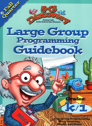5-G Discovery, Fall: Large Group Programming Guidebook, Grade K/1  -              By: Willow Creek