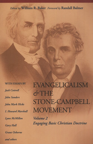 Evangelicalism & the Stone-Campbell Movement Volume 2  -     Edited By: William R. Baker     By: Edited by William R. Baker