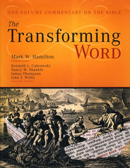 The Transforming Word: One Volume Commentary on the Whole Bible  -     Edited By: Mark Hamilton     By: Edited by Mark W. Hamilton