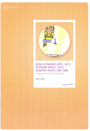 God is Never Late; He's Seldom Early; He's Always Right on Time, DVD + Book: Lessons for Faith Communities  -     By: Stan Toler