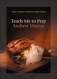 Teach Me To Pray - eBook  -     By: Andrew Murray
