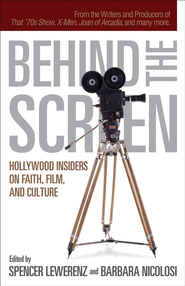 Behind the Screen: Hollywood Insiders on Faith, Film, and Culture - eBook  -     By: John Stott