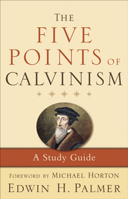Five Points of Calvinism, The - eBook  -     By: Edwin Palmer