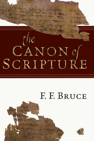 The Canon of Scripture   -     By: F.F. Bruce