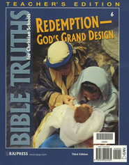 BJU Bible Truths 6: Redemption- God's Grand Design  Teacher's Edition  -     By: Bob Jones