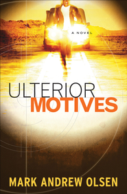 Ulterior Motives - eBook  -     By: Mark Andrew Olsen