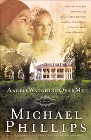 Angels Watching Over Me - eBook  -     By: Michael Phillips
