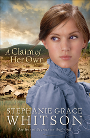 Claim of Her Own, A - eBook  -     By: Stephanie Grace Whitson