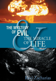 The Mystery of Evil and The Miracle of Life, DVD   -     By: Ravi Zacharias