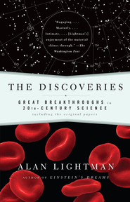 The Discoveries: Great Breakthroughs in 20th-Century Science, Including the Original Papers - eBook  -     By: Alan Lightman