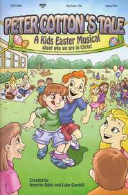 Peter Cotton's Tale: A Kids Easter Musical About Who We Are in Christ  -