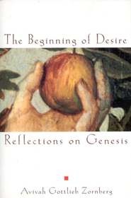 The Beginning of Desire: Reflections on Genesis - eBook  -     By: Avivah Gottlieb Zornberg