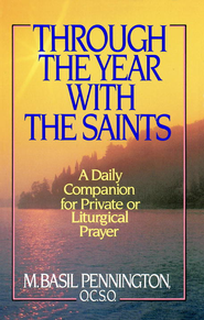 Through the Year with the Saints - eBook  -     By: Basil Pennington