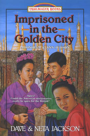 Imprisoned In The Golden City, Trailblazer Series #8 (Adoniram & Ann Judson)  -     By: Dave Jackson, Neta Jackson