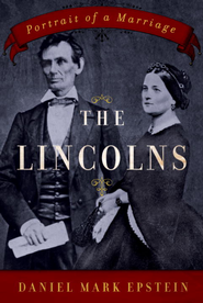The Lincolns: Portrait of a Marriage - eBook  -     By: Daniel Mark Epstein