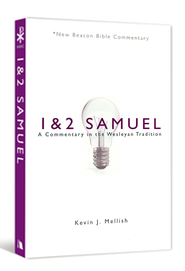 NBBC, 1 & 2 Samuel: A Commentary in the Wesleyan Tradition  -              By: Kevin Mellish