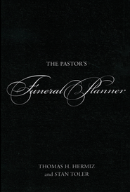 The Pastor's Funeral Planner  -     By: Tom Hermiz, Stan Toler