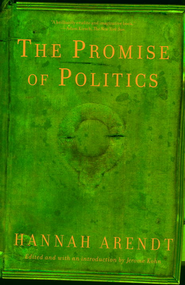 The Promise of Politics - eBook  -     By: Hannah Arendt