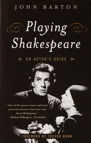 Playing Shakespeare: An Actor's Guide - eBook  -     By: John Barton