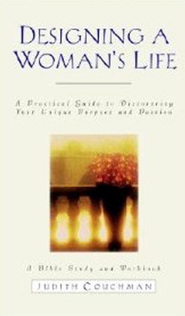 Designing a Woman's Life Study Guide: A Bible Study and Workbook - eBook  -     By: Judith Couchman