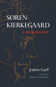 Soren Kierkegaard: A Biography  -     By: Joakim Garff