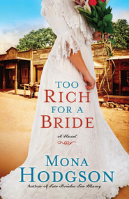 Too Rich for a Bride: A Novel - eBook  -     By: Mona Hodgson