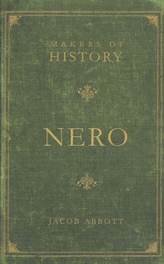 Nero: Makers of History   -              By: Jacob Abbott, Ben House