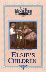 Elsie's Children Volume #6   -     By: Martha Finley