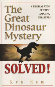 The Great Dinosaur Mystery Solved! A Biblical View of These Amazing Creatures  -     By: Ken Ham