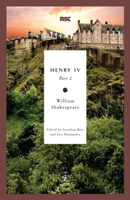 Henry IV, Part 2 - eBook  -     Edited By: Jonathan Bate, Eric Rasmussen     By: William Shakespeare