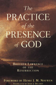 Practice of the Presence of God   -     By: Brother Lawrence