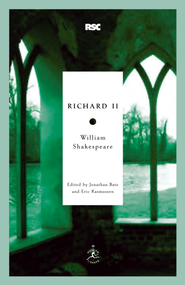 Richard II - eBook  -     Edited By: Jonathan Bate, Eric Rasmussen     By: William Shakespeare