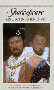 King John; And, Henry VIII   -     By: William Shakespeare, David M. Bevington
