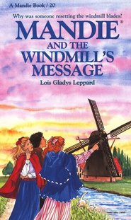 Mandie And The Windmill's Message, Book #20   -              By: Lois Gladys Leppard