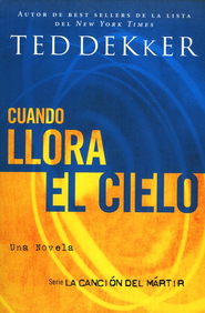 Cuando Llora El Cielo, When Heaven Weeps - eBook  -     By: Ted Dekker